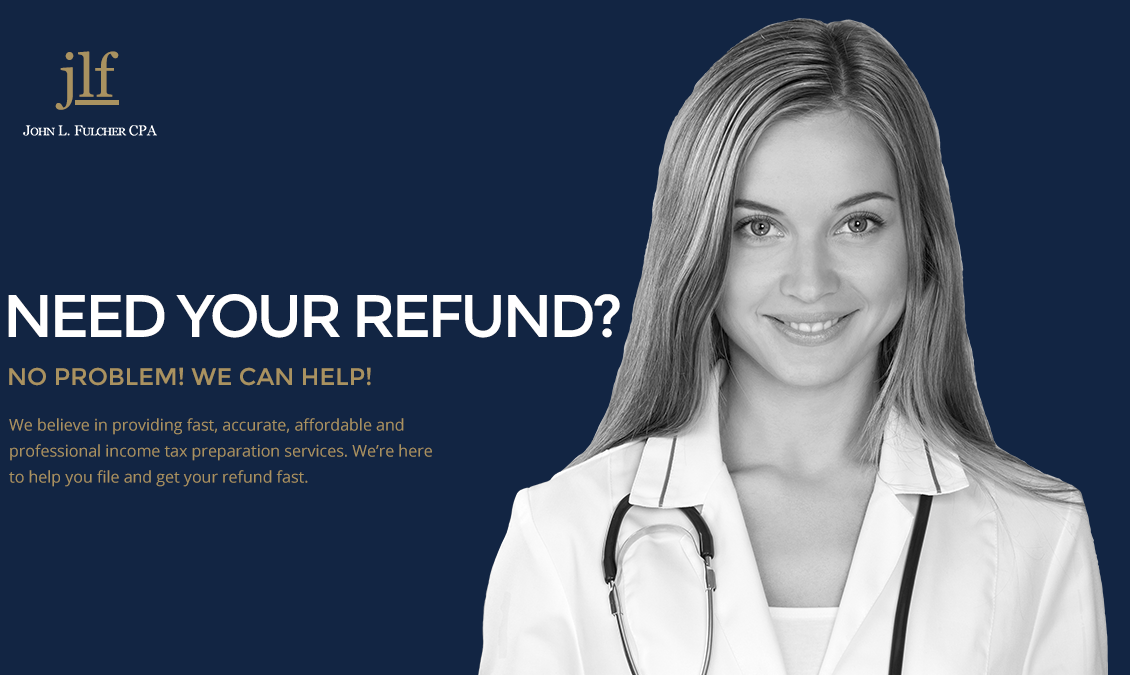 Need Your Refund - No Problem! We can Help!